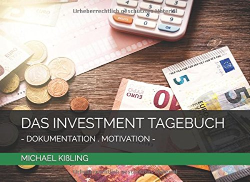 DAS INVESTMENT TAGEBUCH: MOTIVATION . DOKUMENTATION