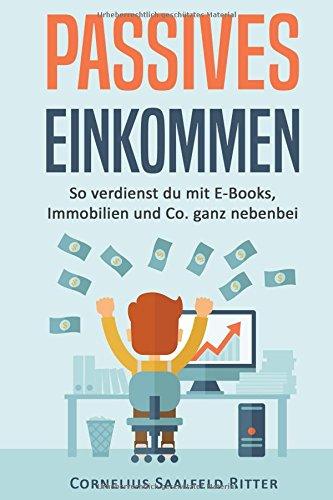 Passives Einkommen: So verdienst du mit E-Books, Immobilien und Co. ganz nebenbei