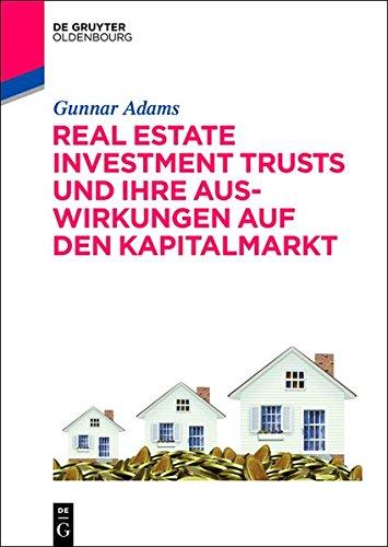 Real Estate Investment Trusts und ihre Auswirkungen auf den Kapitalmarkt