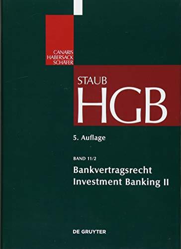 Handelsgesetzbuch: Bankvertragsrecht: Investment Banking II (Großkommentare der Praxis)