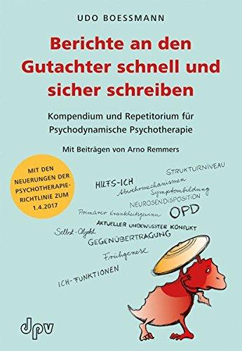 Berichte an den Gutachter schnell und sicher schreiben: Kompendium und Repetitorium für Psychodynamische Psychotherapie