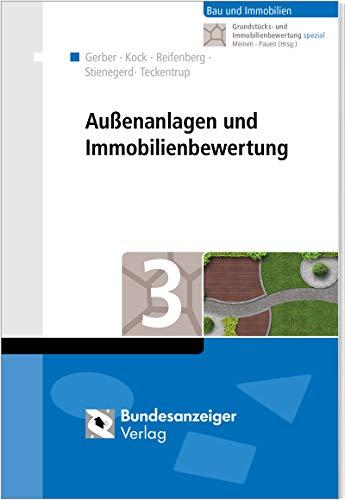 Außenanlagen und Immobilienbewertung (Grundstücks- und Immobilienbewertung spezial)